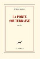 La porte souterraine, Etienne Raisson