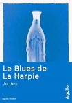 Le Blues de La Harpie, Joe Meno
