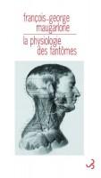 La physiologie des fantômes, François-George Maugarlone