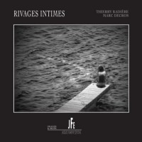 Rivages intimes, Thierry Radière & Marc Decros