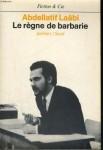 Le règne de barbarie, Abdellatif Laâbi