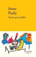 Avant que j'oublie, Anne Pauly (par Emmanuelle Caminade)