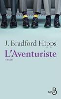 L'Aventuriste, J. Bradford Hipps