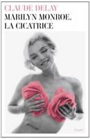 Marilyn Monroe la cicatrice, Claude Delay