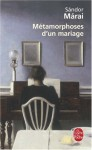 Métamorphoses d'un Mariage, Sándor Márai