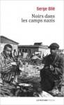 Noirs dans les camps nazis, Serge Bilé