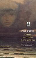 Kaddish pour l'enfant qui ne naîtra pas, Imre Kertész (par Léon-Marc Levy)