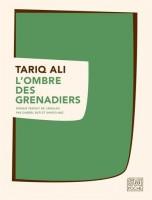 L'Ombre des grenadiers, Tariq Ali