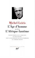 L'Âge d'homme précédé de L'Afrique fantôme, Michel Leiris en la Pléiade