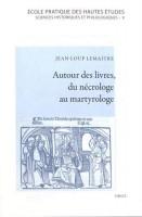 Autour des livres, du nécrologe au martyrologe, Precamur fraternitatem vestram, Jean-Loup Lemaître (par Gilles Banderier)