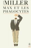 Max et les Phagocytes, Henry Miller
