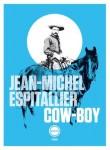 Cow-Boy, Jean-Michel Espitallier (par Philippe Chauché)