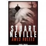 Âmes volées, Stuart Neville
