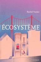 Écosystème, Rachel Vanier