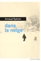 Dans la neige, Arnaud Rykner