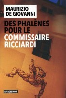 Des phalènes pour le commissaire Ricciardi, Maurizio De Giovanni (par Marie du Crest)