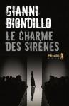 Le charme des sirènes, Gianni Biondillo