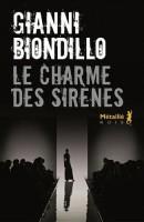 Le charme des sirènes, Gianni Biondillo (Métailié noir) - Z. Tisset