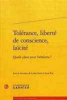 Tolérance, liberté de conscience, laïcité Quelle place pour l'athéisme ? (Garnier) - G. Banderier