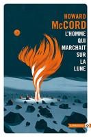 L'homme qui marchait sur la lune, Howard McCord (par Léon-Marc Levy)
