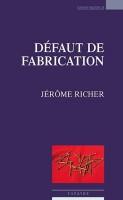Défaut de fabrication, Jérôme Richer