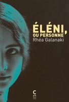 Eléni, ou Personne, Rhéa Galanaki (par Christelle d'Hérart-Brocard)