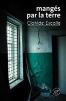Mangés par la terre, Clotilde Escalle