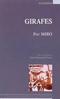 Girafes (dernier volet de la trilogie « animale »), Pau Miró
