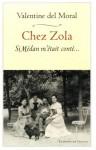 Chez Zola, Valentine Del Moral