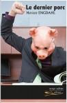 Le dernier porc, Horace Engdahl, par Michel Host