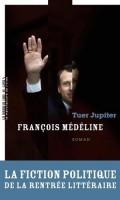 Tuer Jupiter, François Médéline (seconde critique)