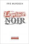 Le Prince noir, Iris Murdoch (par Marie-Pierre Fiorentino)