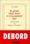 In girum imus nocte et consumimur igni, suivi de Ordures et décombres, Guy Debord