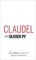 Claudel, Olivier Py (Buchet-Chastel) - J. Bolender
