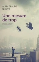 Une mesure de trop, Alain Claude Sulzer