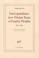 André Breton : Correspondance avec Tristan Tzara et Francis Picabia, 1919-1924 (Gallimard) - M. Host