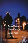 Arizona Tom, Norman Ginzberg
