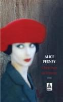 Cherchez la femme, Alice Ferney