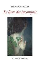 Le Livre des incompris, Irène Gayraud (par Patryck Froissart)