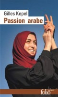 Passion arabe, Gilles Kepel