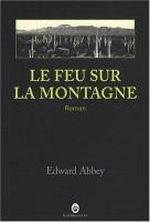 Le feu sur la montagne, Edward Abbey