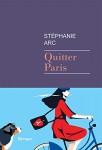 Quitter Paris, Stéphanie Arc (par Patrick Devaux)
