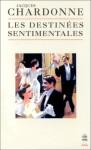 Les Destinées sentimentales, Jacques Chardonne (par Stéphane Bret)