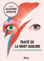 Traité de la mort sublime, Daniel Salvatore Schiffer (Alma) - Marjorie Rafécas-Poeydomenge