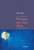 Presque une nuit d'été, Thi Thu (2ème critique)
