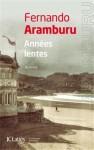 Années lentes, Fernando Aramburu