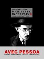 Manifeste Incertain, Tome IX, Avec Pessoa, L'Horizon des Evénements, Souvenirs, Fin du Manifeste, Frédéric Pajak (par Philippe Chauché)