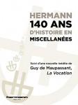 Hermann, 140 ans d'histoire en miscellanées, Suivi de La Vocation, Guy de Maupassant