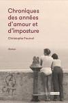Chroniques des années d'amour et d'imposture, Christophe Fourvel (par Sylvie Zobda)
