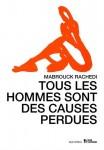 Tous les hommes sont des causes perdues, Mabrouck Rachedi